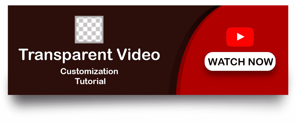 Watch Transparent Video Customisation Tutorial [object object]